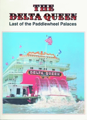 DELTA QUEEN, THE: Last of the Paddle Wheel Palaces
