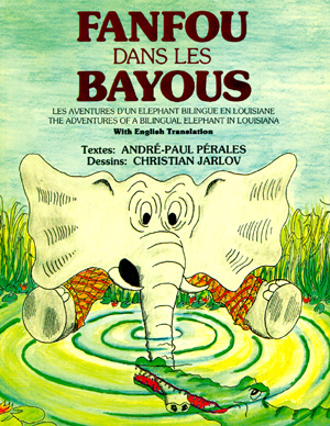 FANFOU DANS LES BAYOUS: Les Aventures d'un Elephant Bilingue en Louisiane Audiocassette (The Adventures of a Bilingual Elephant in Louisiana) Audiocassette