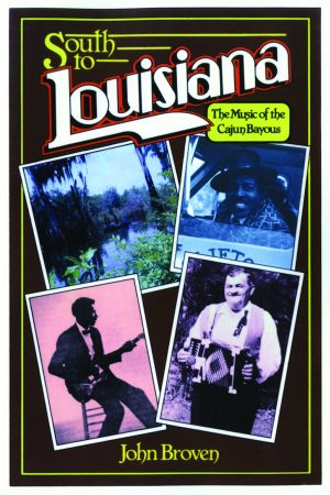 SOUTH TO LOUISIANA  The Music of the Cajun Bayous
