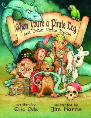 WHEN YOU'RE A PIRATE DOG AND OTHER PIRATE POEMS