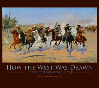 HOW THE WEST WAS DRAWN Frederic Remingtons Art