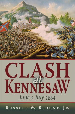 CLASH AT KENNESAW June and July 1864 epub Edition