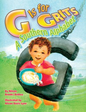 G IS FOR GRITS  A Southern Alphabet