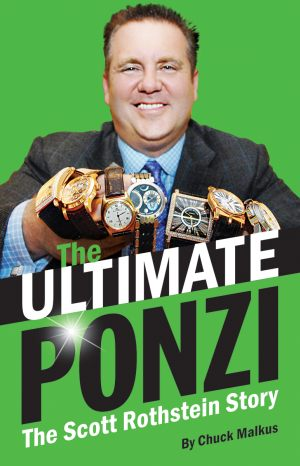 ULTIMATE PONZI, THE  The Scott Rothstein Story