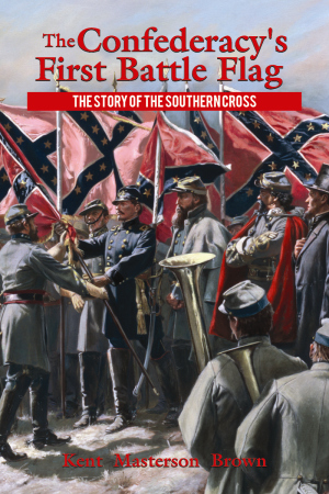 Confederacy's First Battle Flag, The The Story of the Southern Cross epub Edition