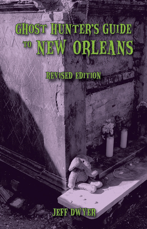 GHOST HUNTER'S GUIDE TO NEW ORLEANS: REVISED EDITIONepub Edition