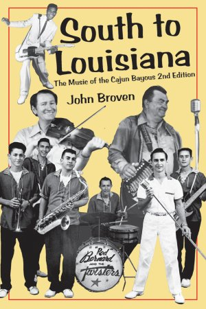 SOUTH TO LOUISIANA  The Music of the Cajun Bayous- 2nd Edition