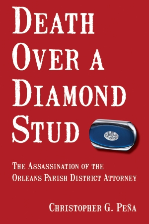 Death Over a Diamond Stud: The Assassination of the Orleans Parish District Attorney epub Edition