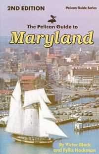PELICAN GUIDE TO MARYLAND: 2nd Edition