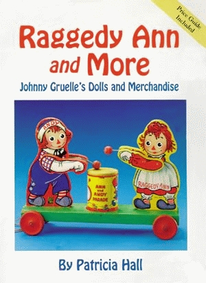 RAGGEDY ANN AND MORE  Johnny Gruelle's Dolls and Merchandise