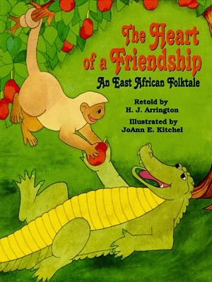 HEART OF A FRIENDSHIP, THE:An East African Folktale
