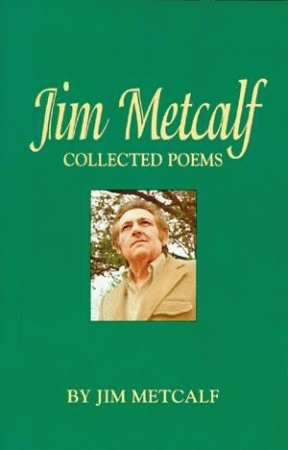 JIM METCALF: Collected Poems