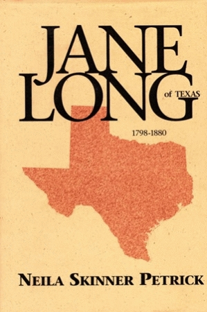 JANE LONG OF TEXAS 1798-1880