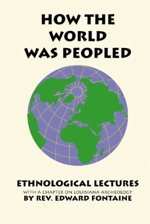 HOW THE WORLD WAS PEOPLED: Ethnological Lectures