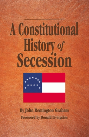 CONSTITUTIONAL HISTORY OF SECESSION, A