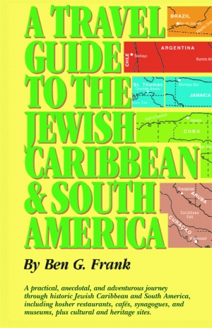 TRAVEL GUIDE TO THE JEWISH CARIBBEAN AND SOUTH AMERICA, A  epub Edition