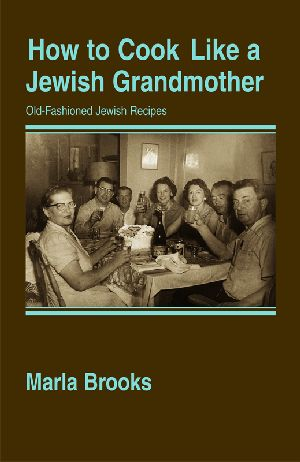 HOW TO COOK LIKE A JEWISH GRANDMOTHER