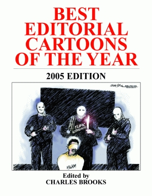 BEST EDITORIAL CARTOONS OF THE YEAR - 2005 Edition