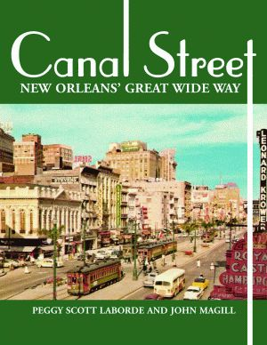 CANAL STREETNew Orleans' Great Wide Way