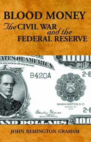 BLOOD MONEY: The Civil War and the Federal Reserve epub Edition