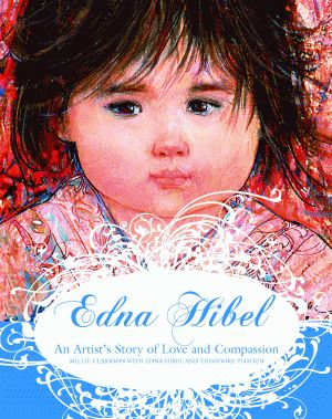 EDNA HIBELAn Artist's Story of Love and Compassion