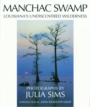MANCHAC SWAMP Louisiana's Undiscovered Wilderness