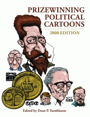 PRIZEWINNING POLITICAL CARTOONS2008 Edition