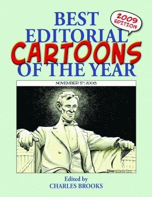 BEST EDITORIAL CARTOONS OF THE YEAR - 2009 Edition