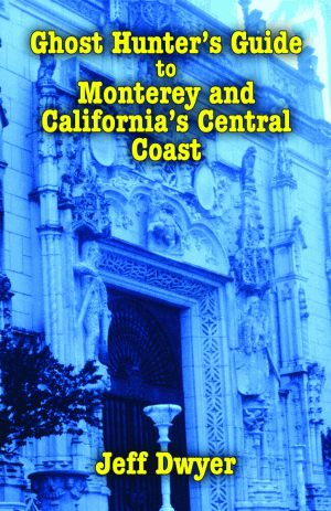 GHOST HUNTER'S GUIDE TO MONTEREY AND CALIFORNIA'S CENTRAL COASTepub Edition