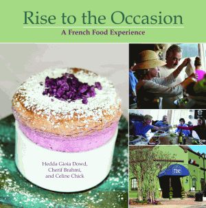 RISE TO THE OCCASION  A French Food Experience