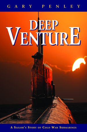 DEEP VENTURE A Sailor's Story of Cold War Submarines epub Edition