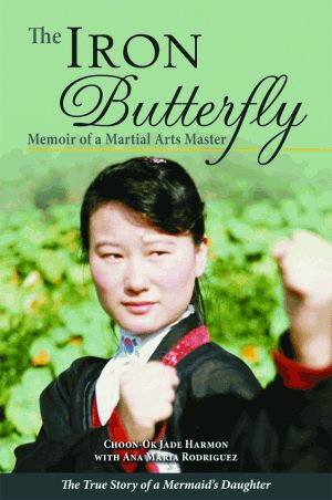 IRON BUTTERFLY, THE Memoir of a Martial Arts Masterepub Edition