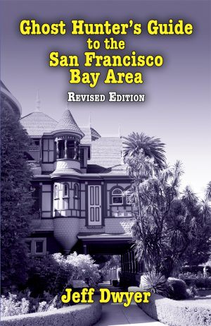 GHOST HUNTER'S GUIDE TO THE SAN FRANCISCO BAY AREA  Revised Edition, epub Edition