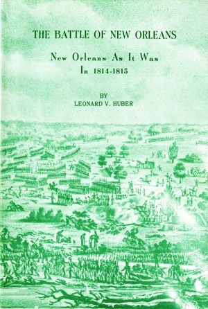 BATTLE OF NEW ORLEANS, THE New Orleans as It Was in 1814-1815