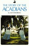 STORY OF THE ACADIANS, THE