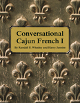 CONVERSATIONAL CAJUN FRENCH I