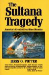 SULTANA TRAGEDY, THE:  America's Greatest Maritime Disaster