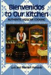 BIENVENIDOS TO OUR KITCHEN Authentic Mexican Cooking