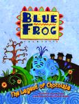 BLUE FROG The Legend of Chocolate