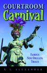 COURTROOM CARNIVAL: Famous New Orleans TrialsePub Edition