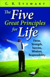 FIVE GREAT PRINCIPLES FOR LIFE, THE:  Focus, Strength, Success, Wisdom, Responsibilityepub Edition