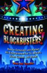 CREATING BLOCKBUSTERS! How to Generate and Market Hit Entertainment for TV, Movies, Video Games, and BooksePub Edition