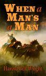 WHEN A MAN'S A MAN ePub edition
