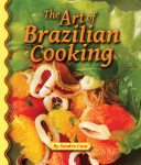 ART OF BRAZILIAN COOKING, THE