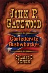 JOHN P. GATEWOODConfederate Bushwhacker epub Edition