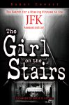 GIRL ON THE STAIRS, THE The Search for a Missing Witness to the JFK Assassination epub Edition