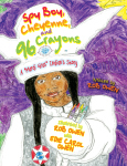 "SPY BOY, CHEYENNE, AND NINETY-SIX CRAYONS  A ""Mardi Gras"" Indian's Story"