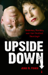 UPSIDE DOWN  Madness, Murder, and the Perfect Marriage  epub Edition