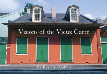 VISIONS OF THE VIEUX CARRE