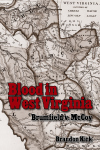 BLOOD IN WEST VIRGINIA Brumfield v. McCoy epub Edition